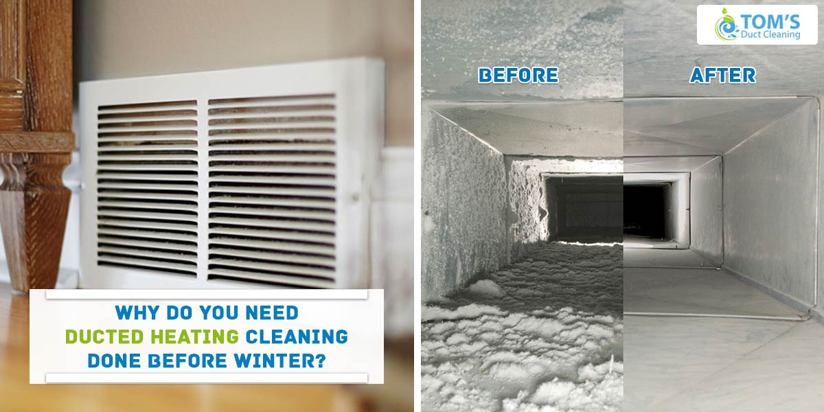 Why Do You Need Ducted Heating Cleaning Done Before Winter?