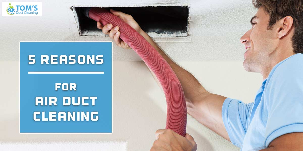 5 Reasons for Air Duct Cleaning