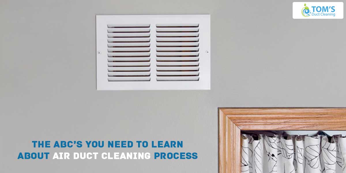 The ABC's You Need To Learn About Air Duct Cleaning Process