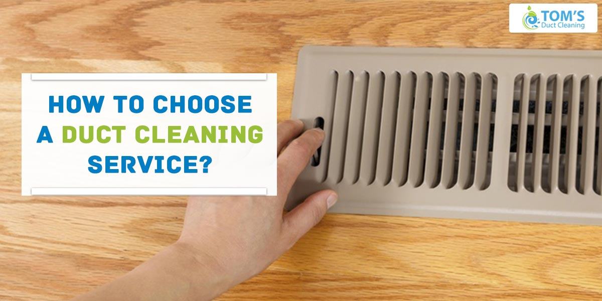 How To Choose A Duct Cleaning Service?