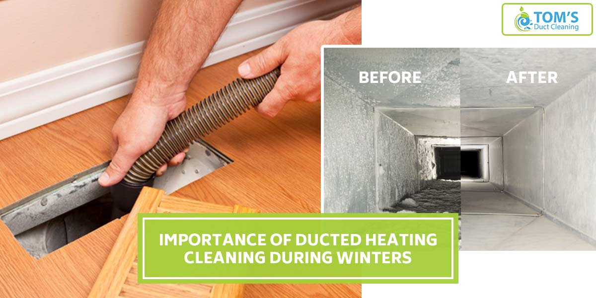Importance of Ducted Heating Cleaning During Winter
