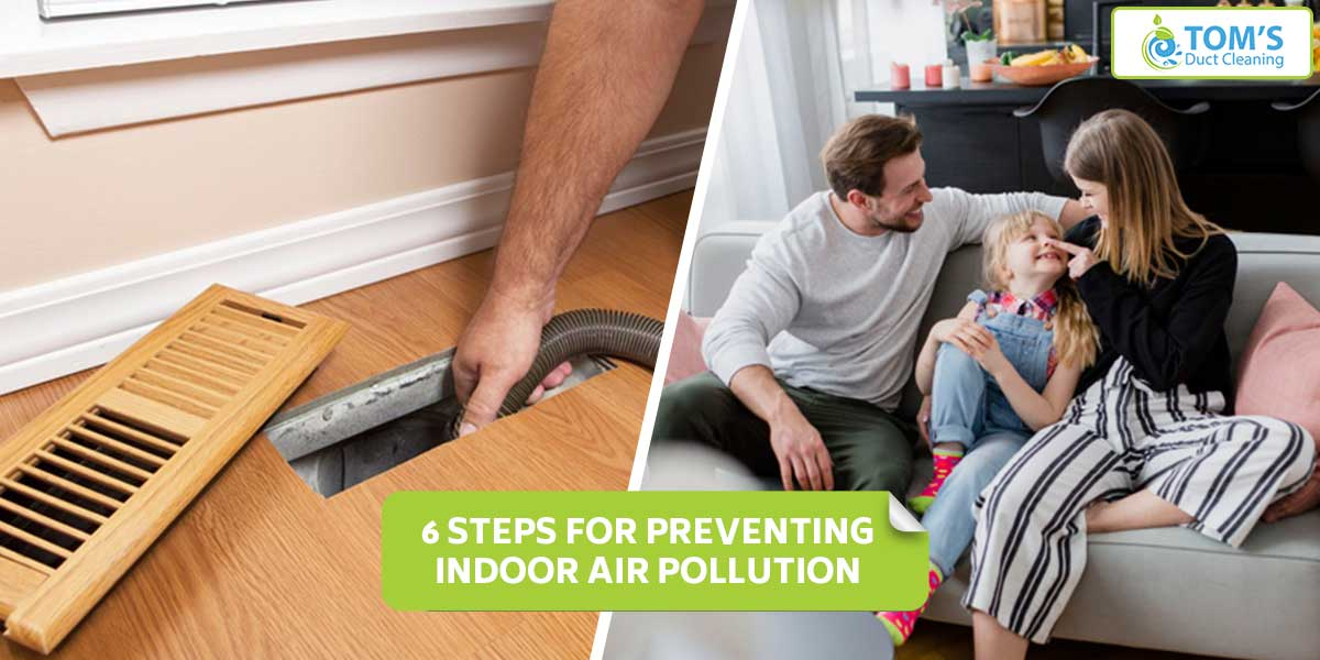 6 Steps For Preventing Indoor Air Pollution