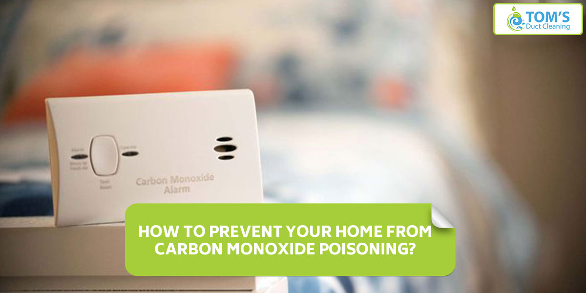 How to Prevent Your Home From Carbon Monoxide Poisoning?