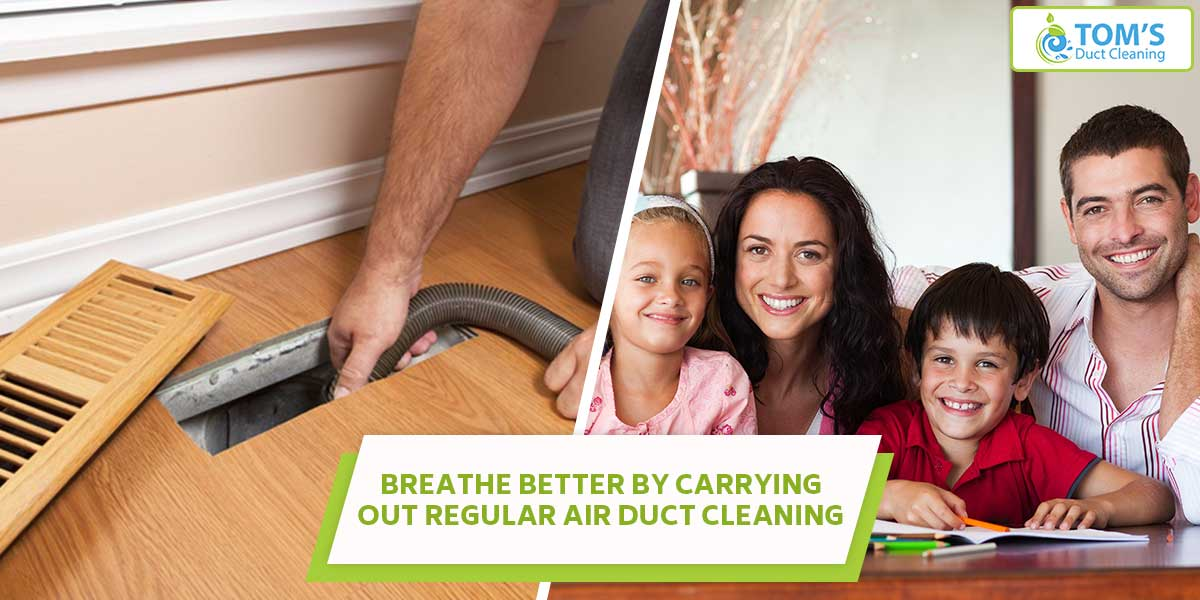 Breathe Better by Carrying Out Regular Air Duct Cleaning