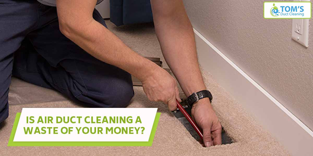 Is Air Duct Cleaning a Waste of Your Money?