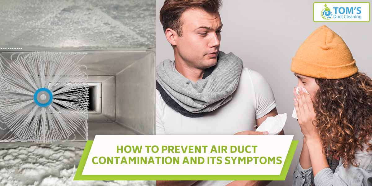 How to Prevent Air Duct Contamination and Its Symptoms