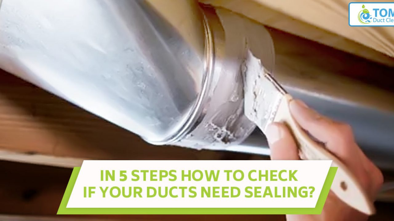 in 5 steps how to check if your ducts need sealing? | duct