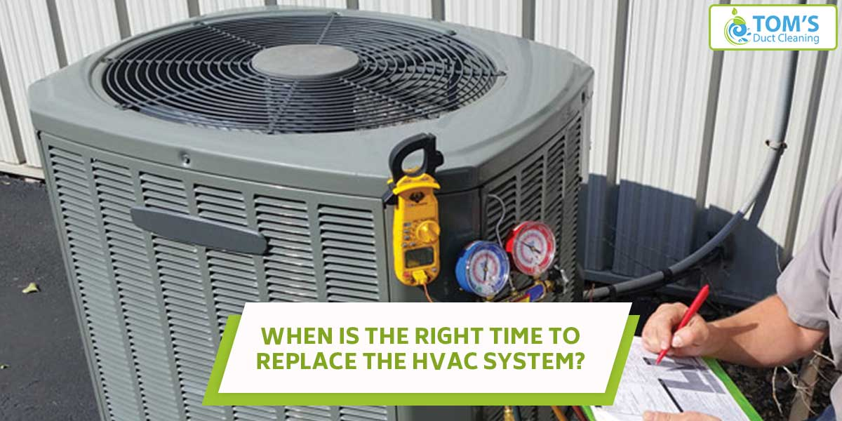 When Is The Right Time To Replace The HVAC System?
