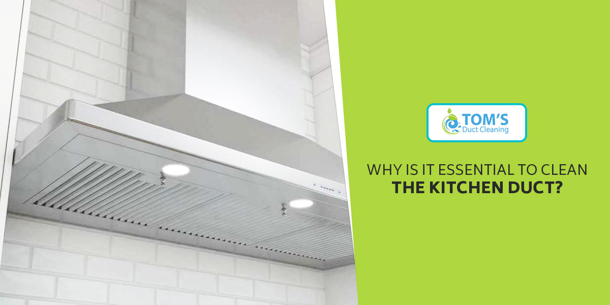 Why is it Essential to Clean the Kitchen Duct