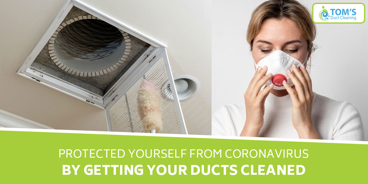 Protected Yourself From Coronavirus By Getting Your Ducts Cleaned