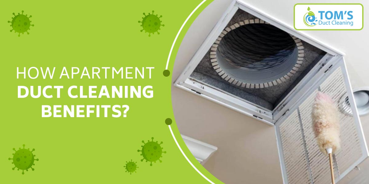 How Apartment Duct Cleaning Benefits?