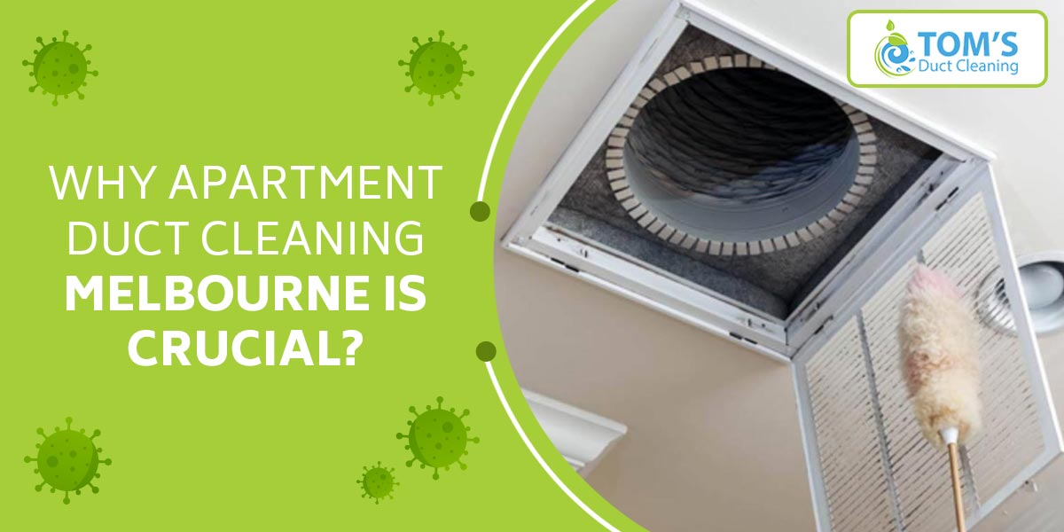 Why Apartment Duct Cleaning Melbourne is Crucial