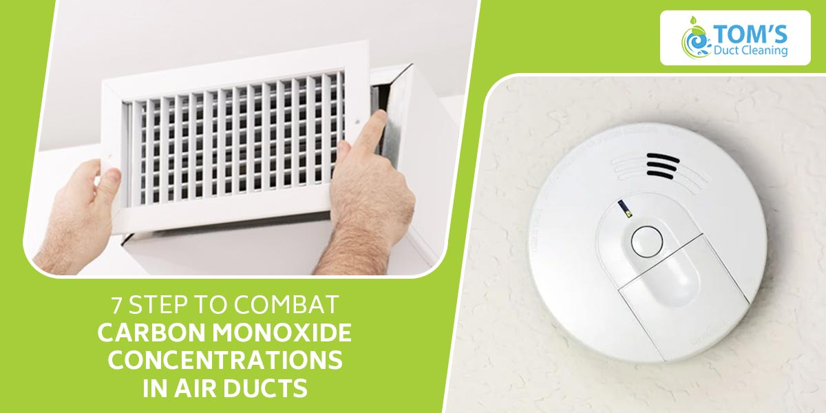 7 Step to Combat Carbon Monoxide Concentrations in Air Ducts